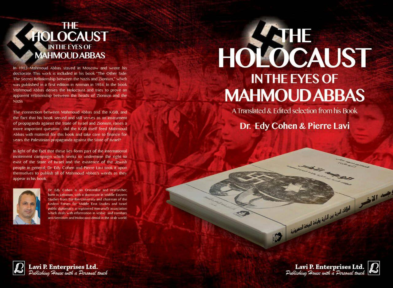 "mahmoud abbas thesis holocaust The financier of the operation was mahmoud abbas exhibit 2- holocaust denial in 1982, he wrote his phd thesis entitled: ""the other side: the secret relationship between nazism and zionism"" the topic was denial of the holocaust such views are associated with anti-semitism aside from israel, 21."